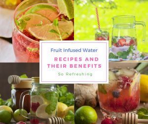 Fruit Infused Water recipes and their benefits