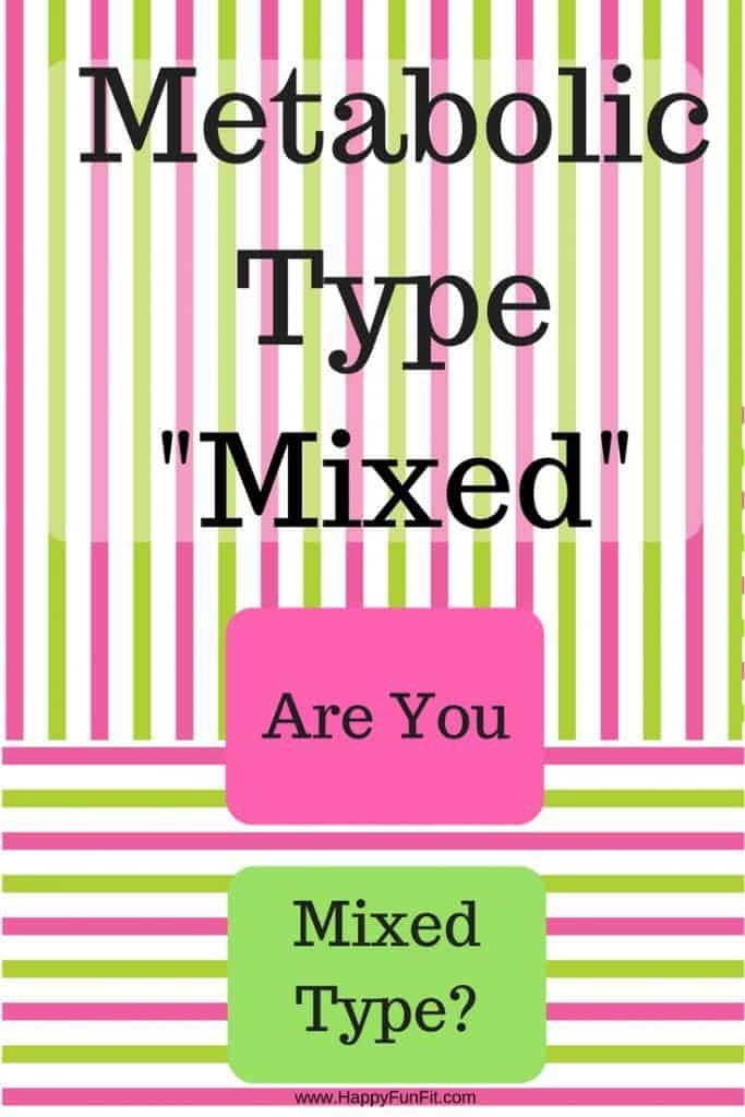 Metabolic Type - Mixed