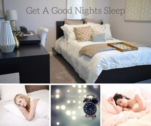 Get a good nights sleep