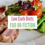 Low Carb Diets Fad or Fiction