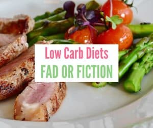Low Carb Diets Fad or Fiction