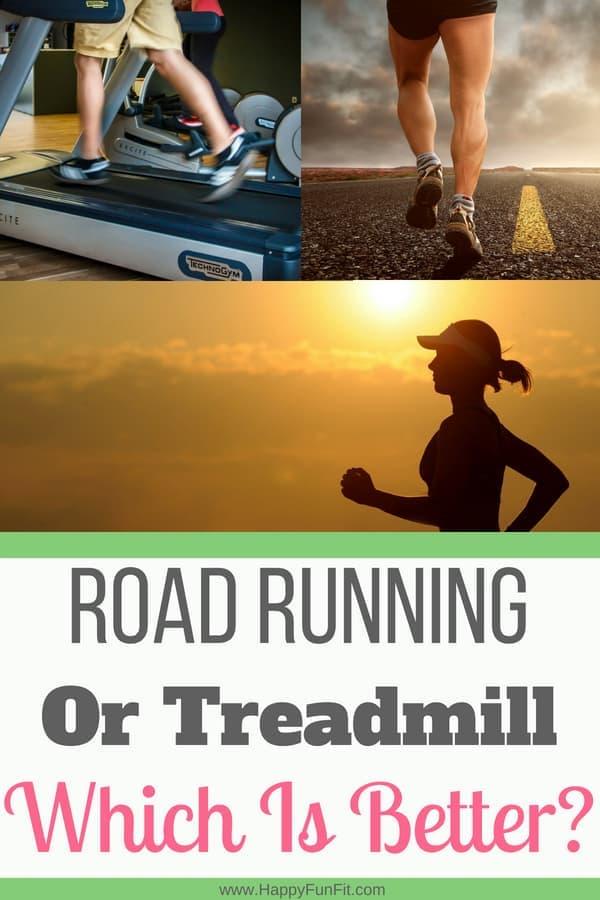 Is Road running better? or treadmill