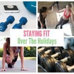Staying Fit Over The Holidays