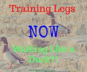 Training legs walking like a duck