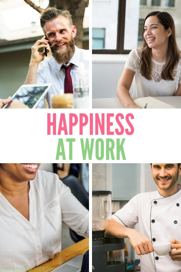 Happiness at Work as we spend a significant amount of time at work you should be happy there.